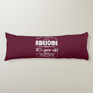 80th Birthday Worlds Best Fabulous Dark Red Maroon Body Pillow