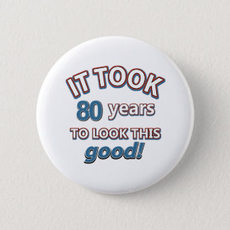 80th year birthday designs button