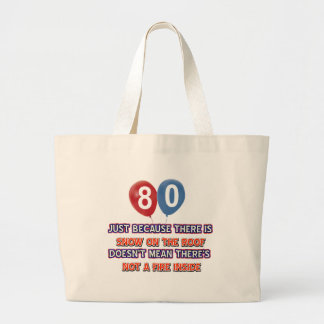80th year old snow on the roof birthday designs tote bag