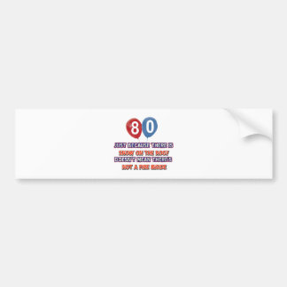 80th year old snow on the roof birthday designs bumper sticker