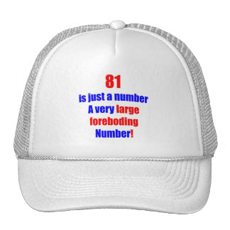 81 Is just a number Hats
