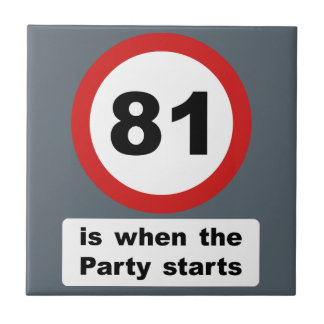81 is when the Party Starts Ceramic Tile