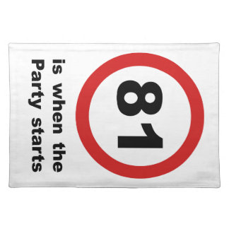 81 is when the Party Starts Cloth Placemat