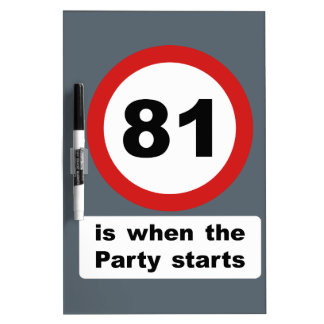 81 is when the Party Starts Dry Erase Board