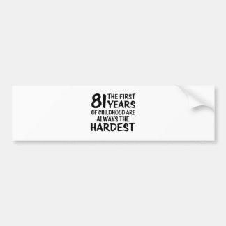 81 The First  Years Birthday Designs Bumper Sticker