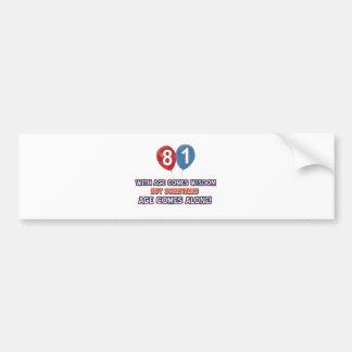 81 year old wisdom birthday designs bumper sticker