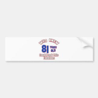 81 years birthday design bumper sticker