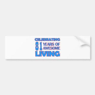 81 years old birthday designs bumper sticker