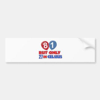 81st birthday designs bumper sticker