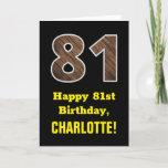 "[ Thumbnail: 81st Birthday: Name, Faux Wood Grain Pattern ""81"" Card ]"