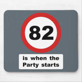 82 is when the Party Starts Mouse Pad