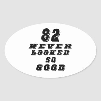 82 never looked so good oval sticker
