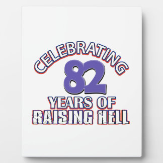 82 years of raising hell plaque