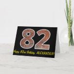 "[ Thumbnail: 82nd Birthday - Brick Wall Pattern ""82"" W/ Name Card ]"