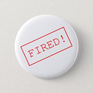 835569 FIRED WORK UNEMPLOYMENT SHOUT BUTTON