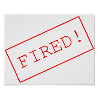 835569 FIRED WORK UNEMPLOYMENT SHOUT POSTER