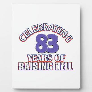 83 years of raising hell plaque