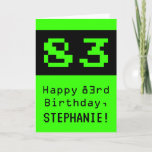 "[ Thumbnail: 83rd Birthday: Nerdy / Geeky Style ""83"" and Name Card ]"