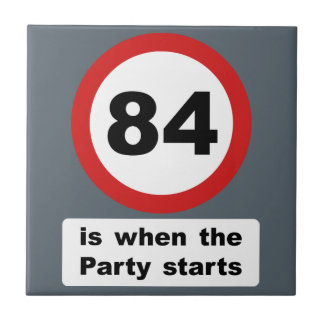 84 is when the Party Starts Ceramic Tile