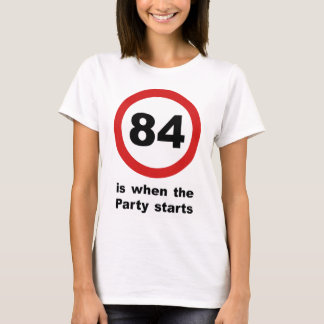 84 is when the Party Starts T-Shirt