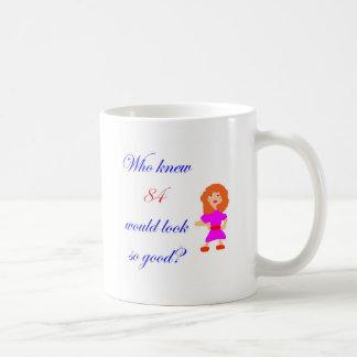 84 Looks so good Coffee Mug
