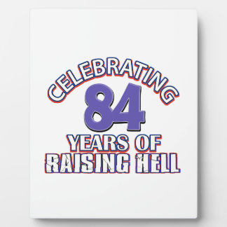 84 years of raising hell plaque