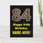"[ Thumbnail: 84th Birthday: Name, Faux Wood Grain Pattern ""84"" Card ]"