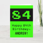 "[ Thumbnail: 84th Birthday: Nerdy / Geeky Style ""84"" and Name Card ]"