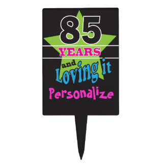 85 and Loving It | 85th Birthday Cake Topper