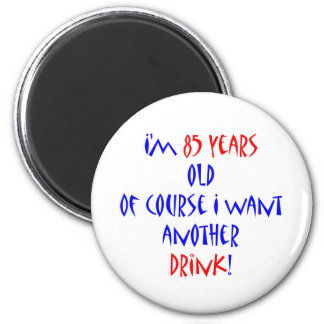 85 another drink 2 inch round magnet