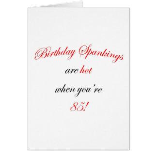 85 Birthday Spanking Card