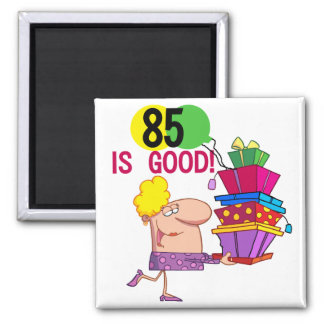 85 is Good Birthday Tshirts and Gifts Fridge Magnet