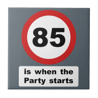 85 is when the Party Starts Ceramic Tile