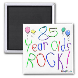 85 Year Olds Rock ! 2 Inch Square Magnet