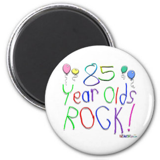 85 Year Olds Rock ! 2 Inch Round Magnet