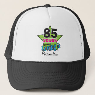 85 Years and Loving it | 85th Birthday | DIY Name Trucker Hat
