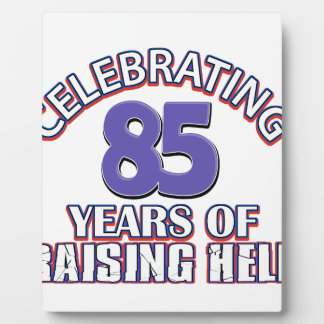 85 years of raising hell plaque