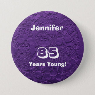 85 Years Young Purple Dolls Button Pin Birthday