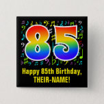 [ Thumbnail: 85th Birthday: Colorful Music Symbols, Rainbow 85 Button ]