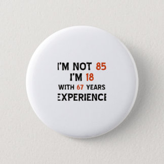 85th birthday designs pinback button