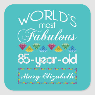 85th Birthday Most Fabulous Colorful Gem Turquoise Square Sticker