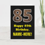 "[ Thumbnail: 85th Birthday: Name, Faux Wood Grain Pattern ""85"" Card ]"