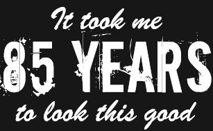 85th Birthday T Shirt For Men