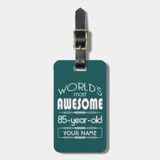 85th Birthday Worlds Best Fabulous Dark Green Tags For Bags