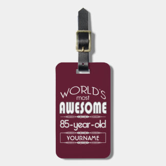 85th Birthday Worlds Best Fabulous Dark Red Luggage Tags