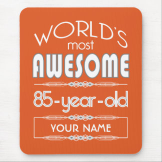 85th Birthday Worlds Best Fabulous Flame Orange Mouse Pad