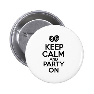 85th year birthday designs buttons