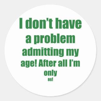 86 admita mi edad pegatina redonda