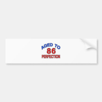 86 Aged To Perfection Bumper Sticker
