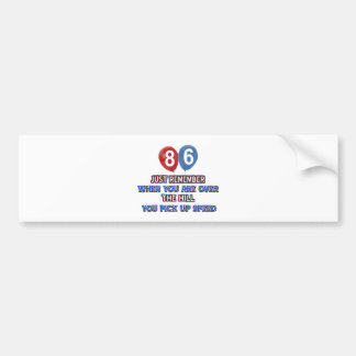 86 and over the hill birthday designs bumper sticker